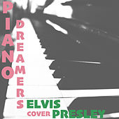 Piano Dreamers Cover Elvis Presley (Instrumental) von Piano Dreamers