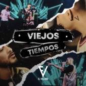 Viejos Tiempos by El Villano