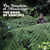The Book of Vanities von The Dauphin of Mississippi