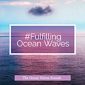 #Fulfilling Ocean Waves von The Ocean Waves Sounds