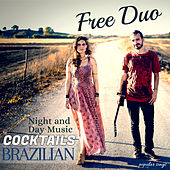 Night and Day Music for Cocktails Brazilian Popular Songs von Free Duo
