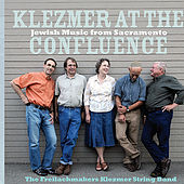 Klezmer at the Confluence by The Freilachmakers Klezmer String Band