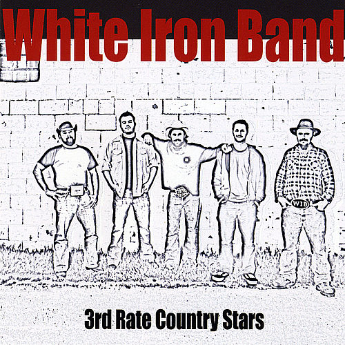 3rd Rate Country Stars by White Iron Band