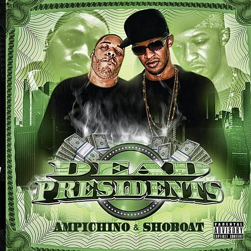 Dead Presidents by Ampichino