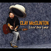 Livin' Out Loud by Clay McClinton