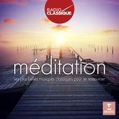 Méditation - Radio Classique de Various Artists