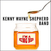 I'm A King Bee de Kenny Wayne Shepherd