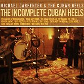 The Incomplete Cuban Heels by Michael Carpenter