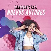 Cancionistas: Nuevos Autores de Various Artists
