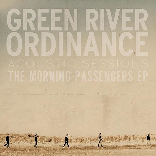 The Morning Passengers EP - Acoustic Sessions by Green River Ordinance