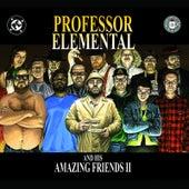 Professor Elemental and His Amazing Friends: Part 2 von Professor Elemental