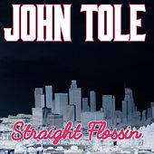 Straight Flossin' by John Tole