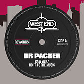Do It To The Music (Dr Packer Reworks) by Raw Silk