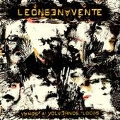 Vamos a volvernos locos de León Benavente