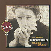 An Anthology: The Elektra Years by Paul Butterfield