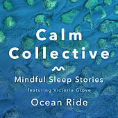 Mindful Sleep Stories: Ocean Ride by The Calm Collective