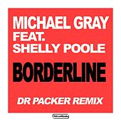Borderline (Dr Packer Remix) by Michael Gray
