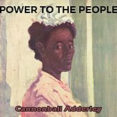 Power to the People von Cannonball Adderley