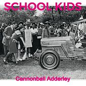 School Kids von Cannonball Adderley