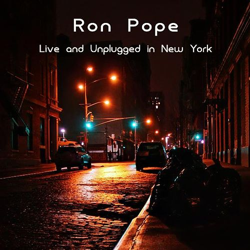 Ron Pope: Live and Unplugged In New York by Ron Pope