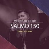 Salmo 150 (Medley de Coros) de Pablo Herrera
