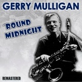 'Round Midnight by Gerry Mulligan
