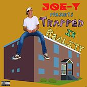 Trapped in Reality by Joey