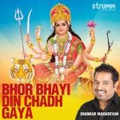 Bhor Bhayi Din Chadh Gaya - Single by Shankar Mahadevan