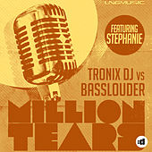 Million Tears (Remixes) by Tronix DJ