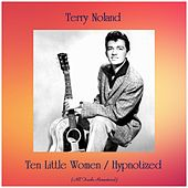 Ten Little Women / Hypnotized (All Tracks Remastered) de Terry Noland