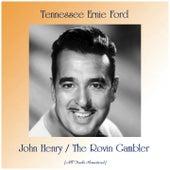 John Henry / The Rovin Gambler (All Tracks Remastered) de Tennessee Ernie Ford