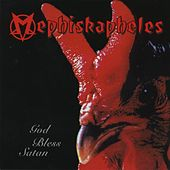God Bless Satan - Digitally Remastered, Special Edition Including Unreleased Bonus Tracks von Mephiskapheles