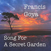 Song for a Secret Garden by Francis Goya