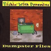 Dumpster Files by Fishin'