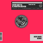Thing For You (Jack Back Remix) by David Guetta