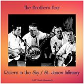 Riders in the Sky / St. James Infirmary (All Tracks Remastered) de The Brothers Four