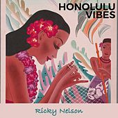 Honolulu Vibes by Ricky Nelson