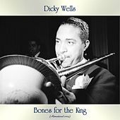 Bones for the King (Remastered 2019) by Dicky Wells