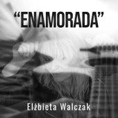 Enamorada by Elżbieta Walczak