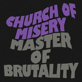 Master of Brutality by Church of Misery