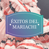 Éxitos del Mariachi by Various Artists