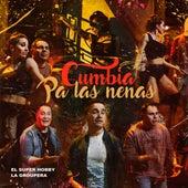 Cumbia Pa las Nenas by El Super Hobby