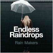 Endless Raindrops by Rainmakers