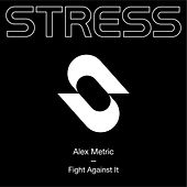 Fight Against It von Alex Metric