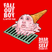Dear Future Self (Hands Up) by Fall Out Boy