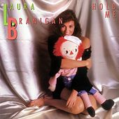 Hold Me by Laura Branigan