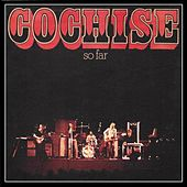 So Far by Cochise
