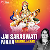 Jai Saraswati Mata - Single by Sadhana Sargam