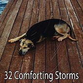 32 Comforting Storms by Rain Sounds and White Noise
