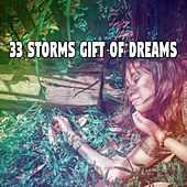 33 Storms Gift of Dreams by Rain Sounds and White Noise